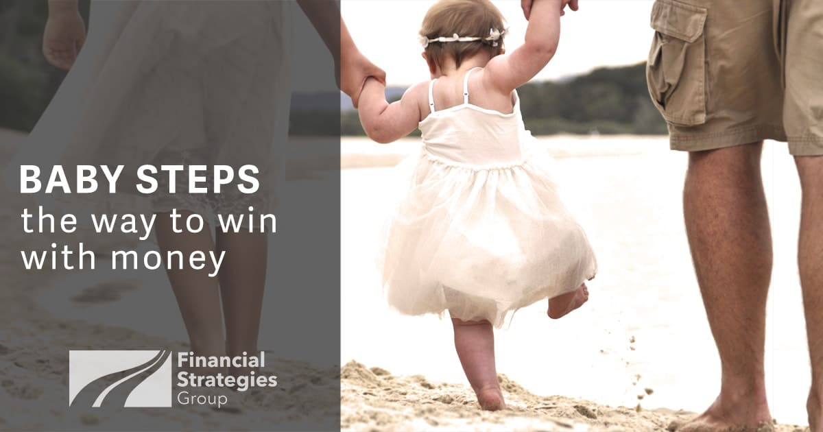 How to win with money - baby steps - by Financial Strategies Group