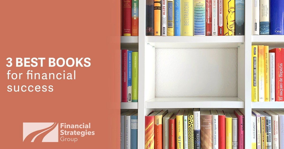 3 Best Books For Financial Success Financial Strategies Group