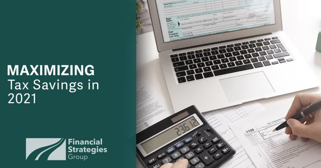 Maximizing Tax Savings in 2021